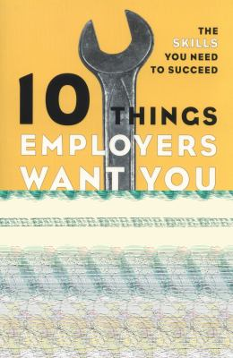10 Things Employers Want You To Learn In College, Revised : The Skills You Need To Succeed Book Cover