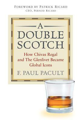 A Double Scotch : How Chivas Regal And The Glenlivet Became Global Icons Book Cover